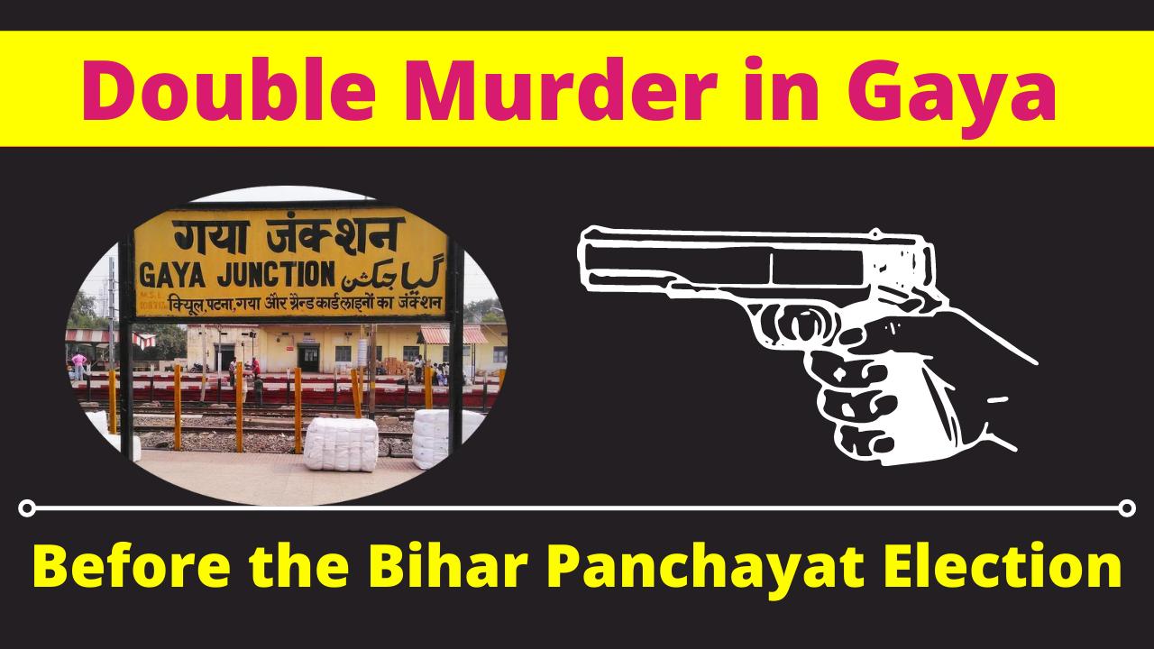 Double murder in Gaya before the Bihar Panchayat Election