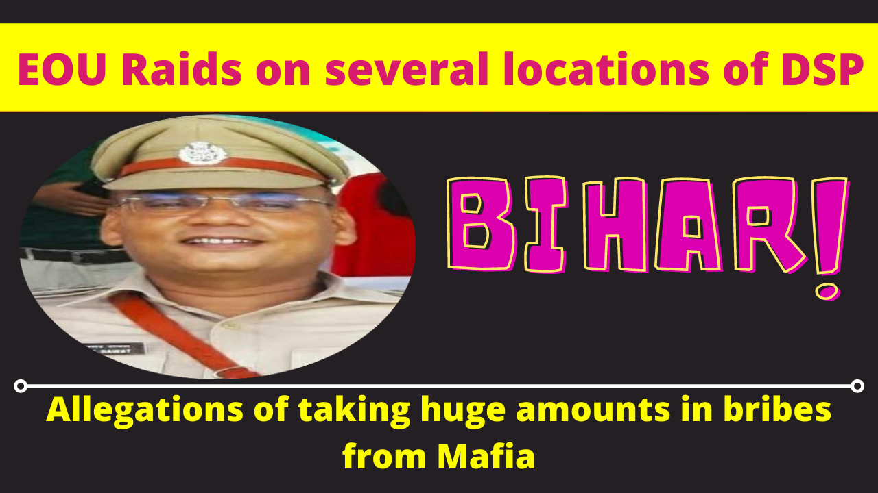 EOU Raids on several locations of DSP in Patna, Bihar