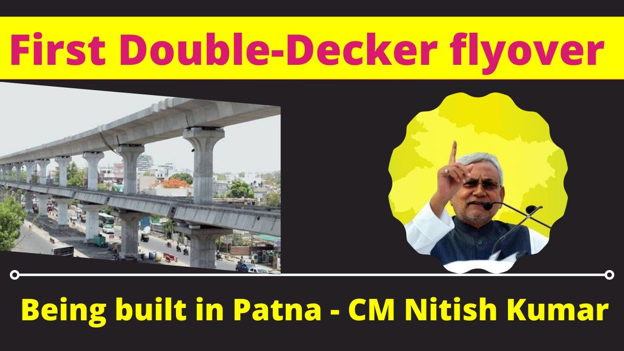 First Double-Decker flyover being built in Patna – CM Nitish Kumar