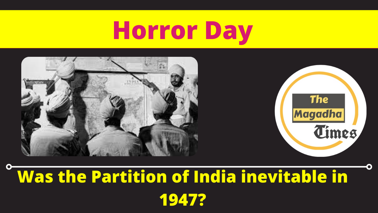 Horror Day: Was the Partition of India inevitable in 1947?