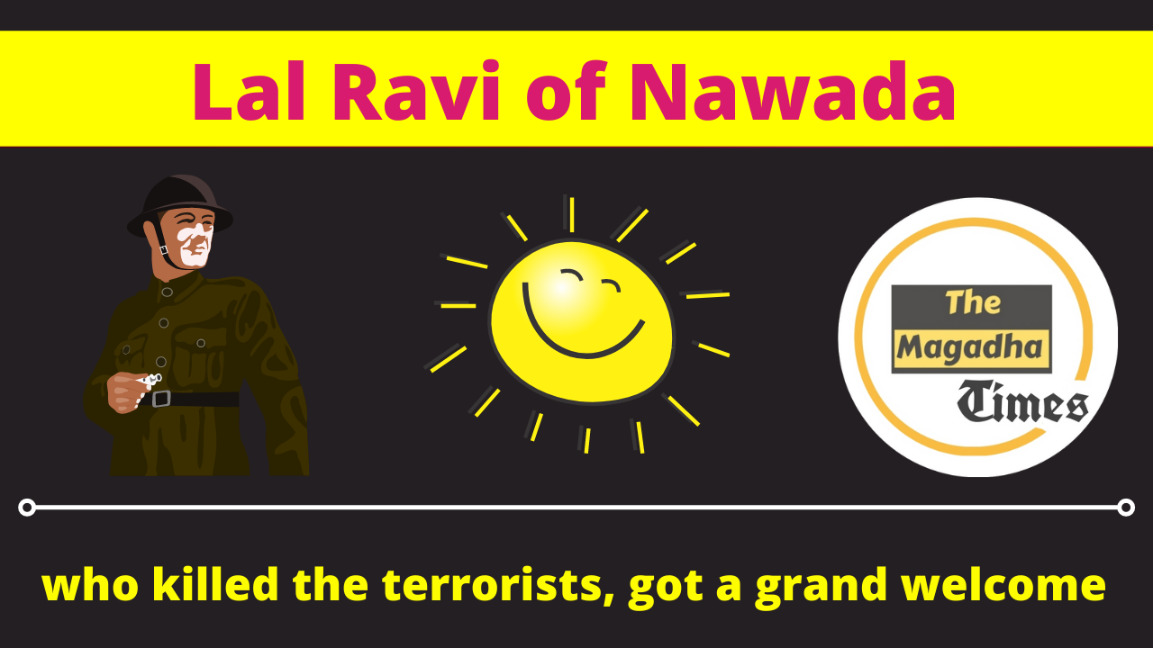 Lal Ravi of Nawada, who killed the terrorists, got a grand welcome