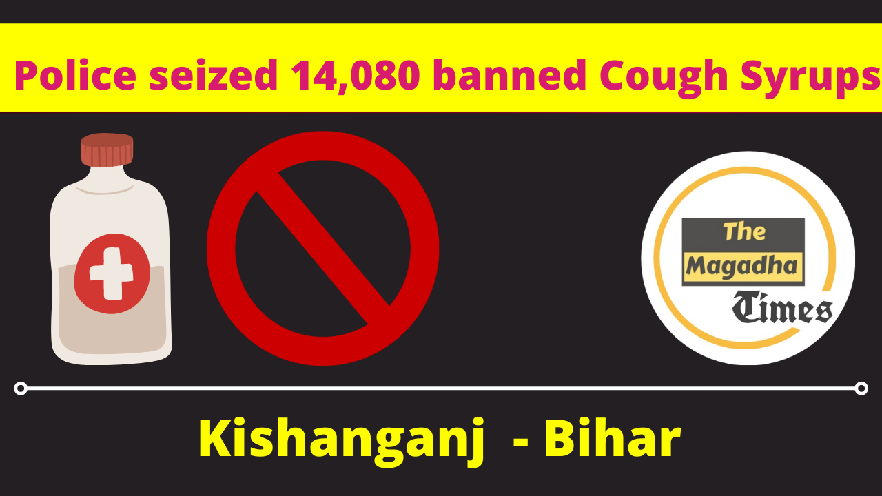 Police seized 14,080 banned cough syrups -Kishanganj