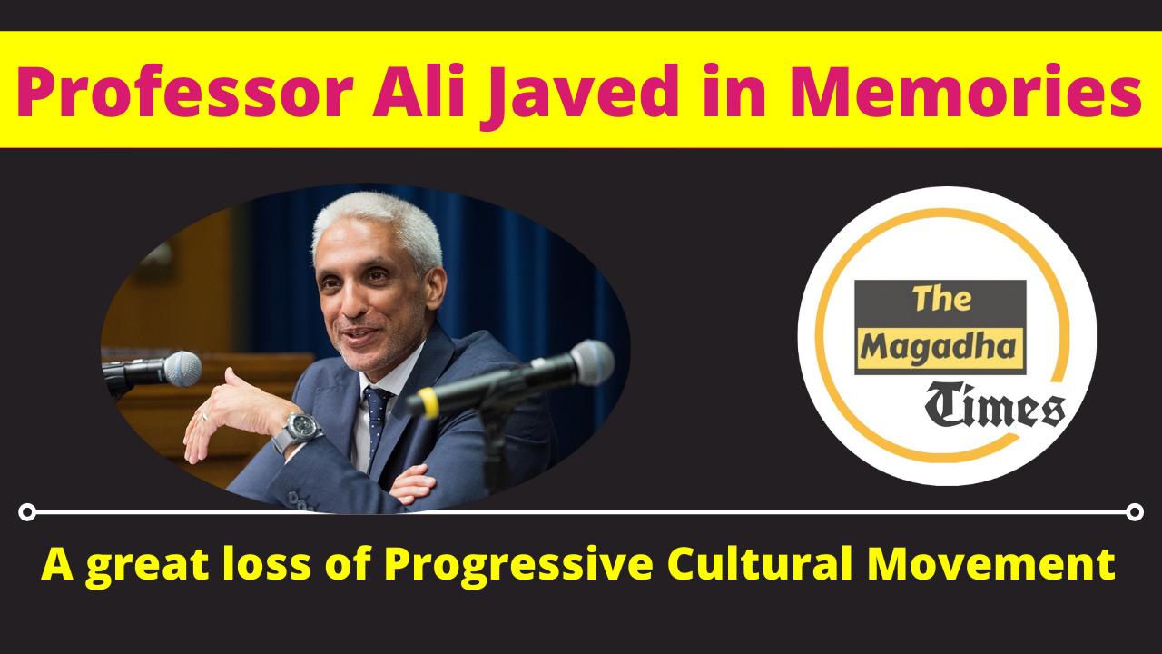 Professor Ali Javed in Memories: A great loss of Progressive Cultural Movement